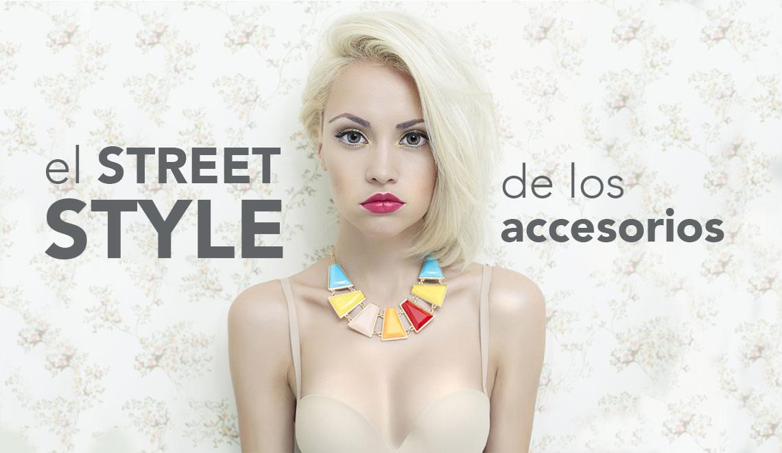 EL STREET STYLE DE LOS ACCESORIOS