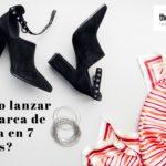 Cómo lanzar tu marca de moda en 7 pasos